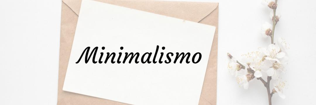 Minimalismo e marketing pessoal, menos é mais?