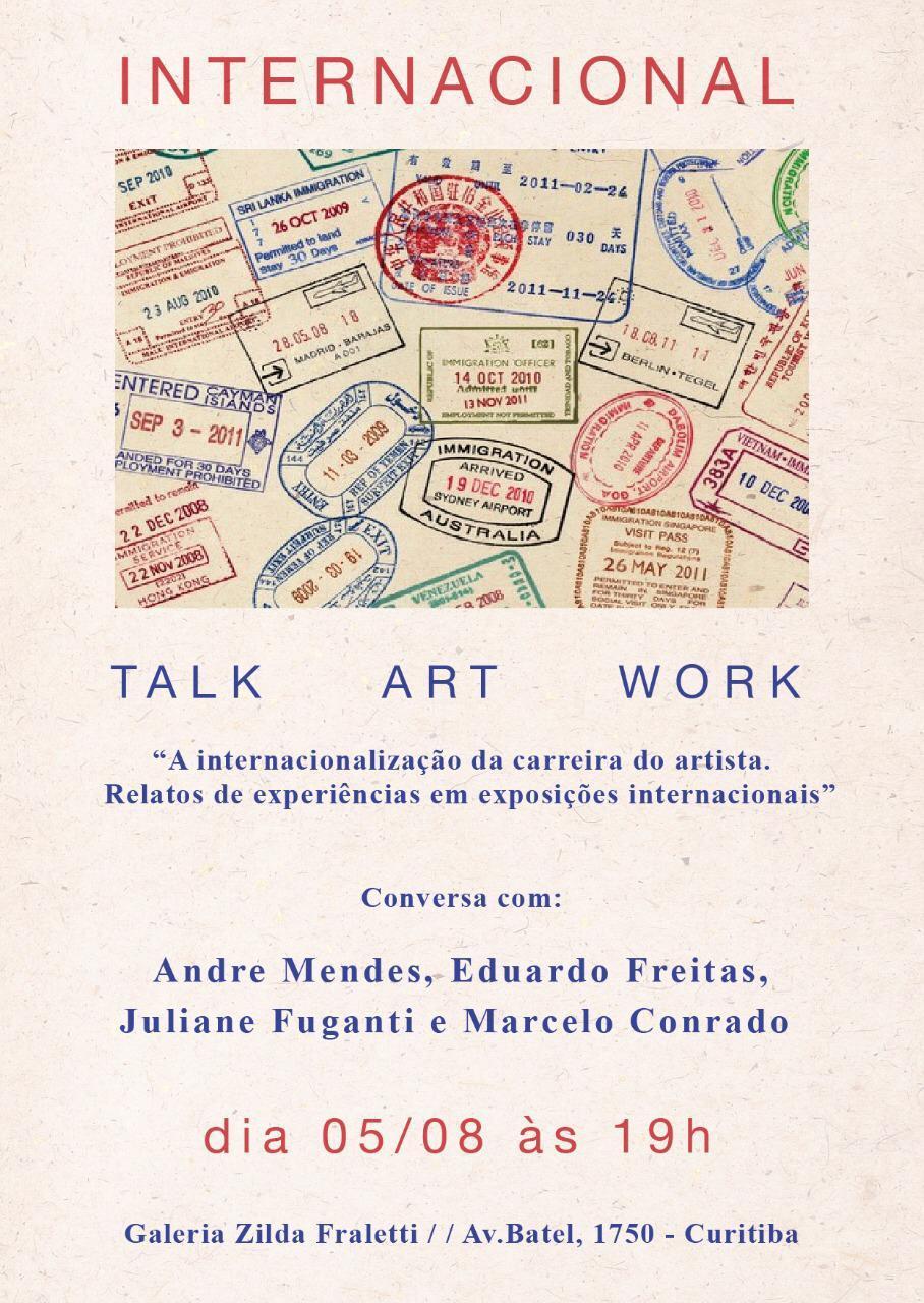 Quer internacionalizar sua carreira de artista? TALK ART WORK na Galeria Zilda Fraletti  em Curitiba/PR