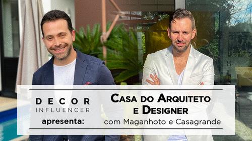 Casa do arquiteto e designer com Maganhoto e Casagrande