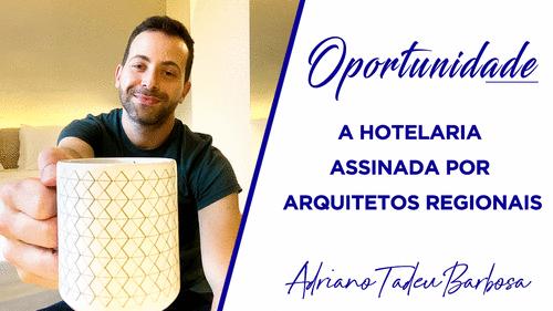 A hotelaria assinada por arquitetos regionais como oportunidade de aprendermos mais
